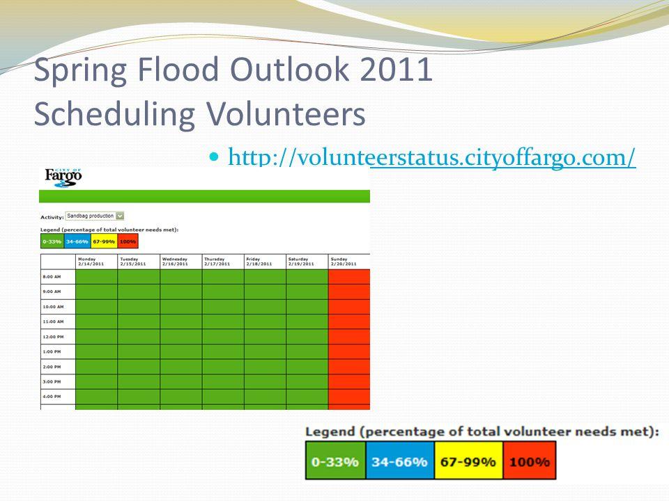 Spring Flood Outlook 2011 Scheduling Volunteers http://volunteerstatus.cityoffargo.com/