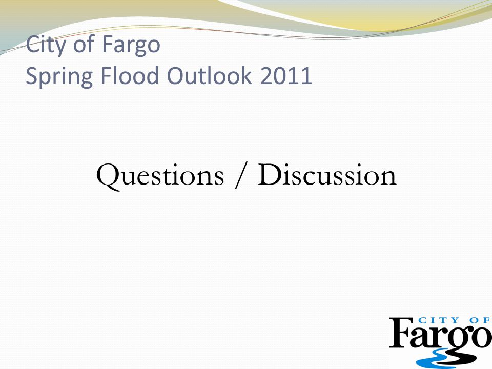 Questions / Discussion City of Fargo Spring Flood Outlook 2011