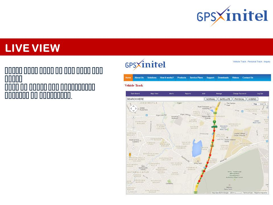 LIVE VIEW Using live view we can view the exact path in which the particular vehicle is traveling.