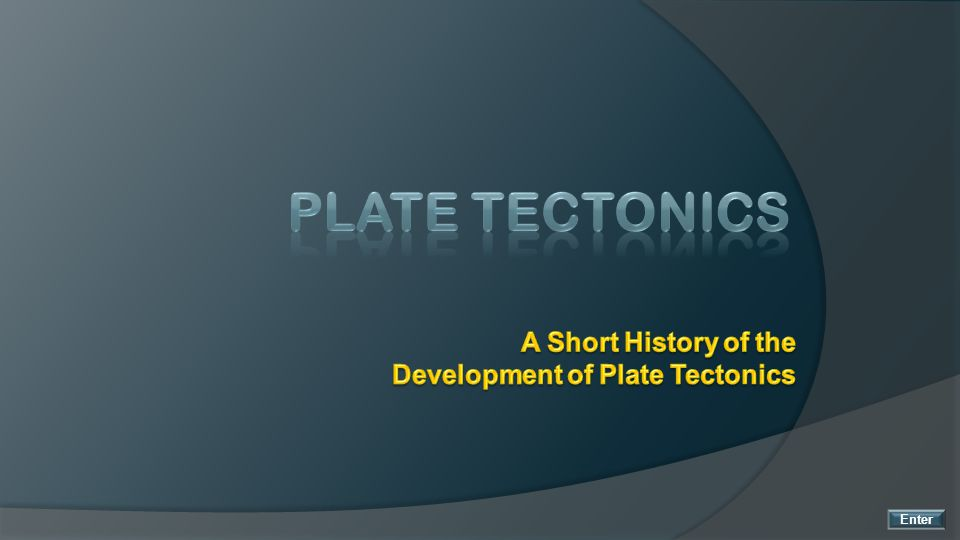 Plate Tectonic Theory was accomplished by the collection and interpretation of clues found by the multi-year investigative efforts of many individuals working in diverse science disciplines.