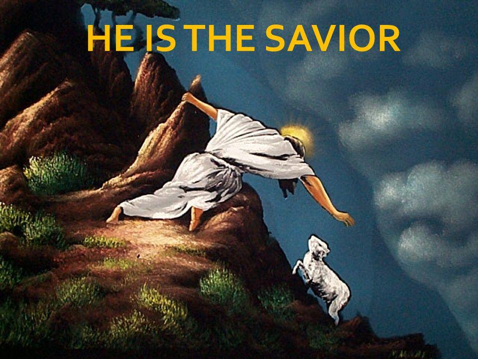 HE IS THE SAVIOR