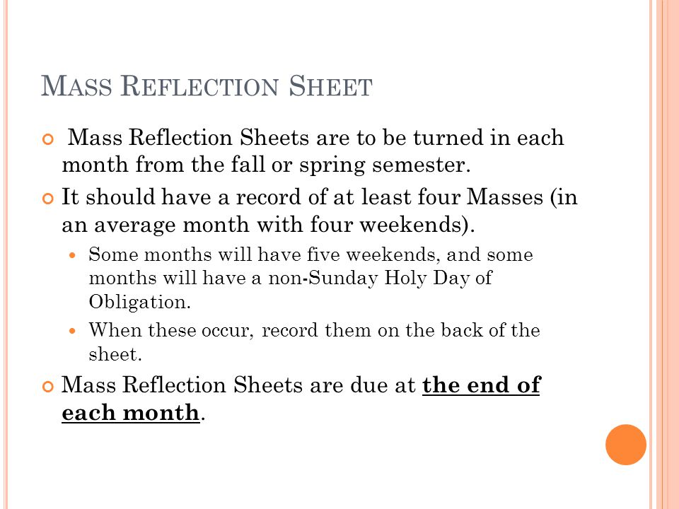 M ASS R EFLECTION S HEET Mass Reflection Sheets are to be turned in each month from the fall or spring semester. It should have a record of at least f