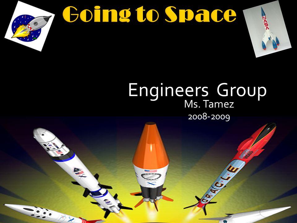 Engineers Group Ms. Tamez 2008-2009