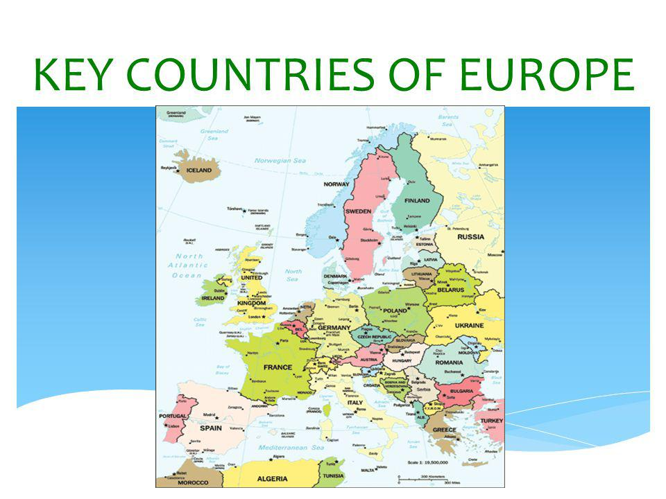 KEY COUNTRIES OF EUROPE
