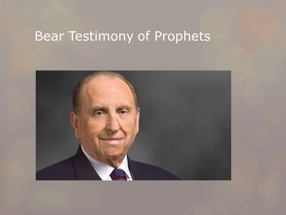 Bear Testimony of Prophets