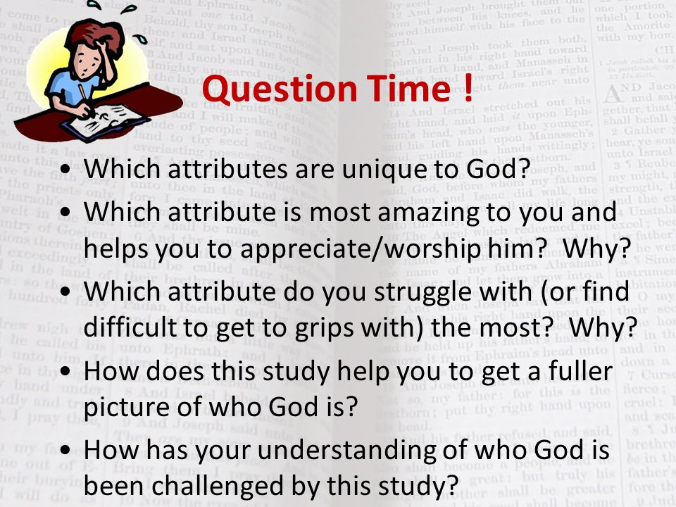 Question Time .Which attributes are unique to God.