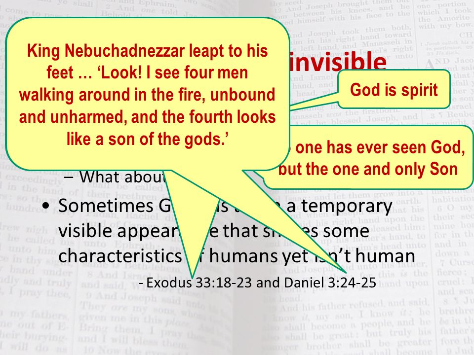 God is spirit and invisible God is spirit - John 4:24 God is invisible - John 1:18 –What about Christ.