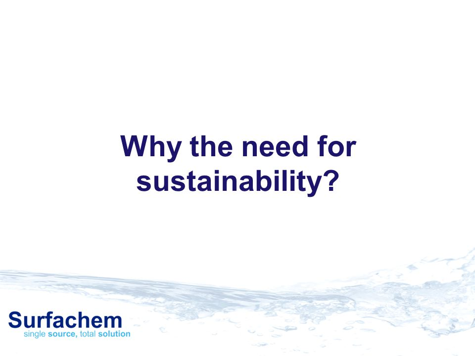 Why the need for sustainability?