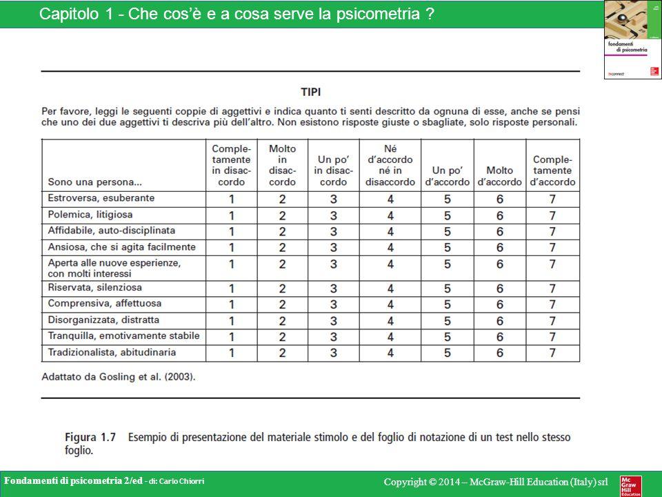 Fondamenti di psicometria 2/ed – di: Carlo Chiorri Copyright © 2014 – McGraw-Hill Education (Italy) srl Capitolo 1 - Che cos'è e a cosa serve la psicometria