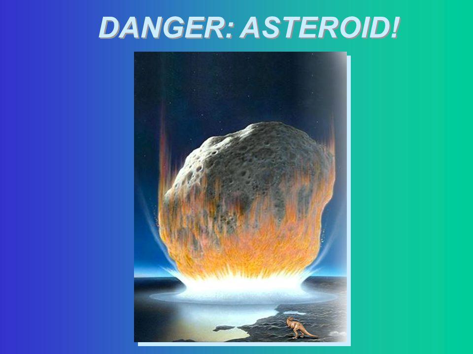 DANGER: ASTEROID!