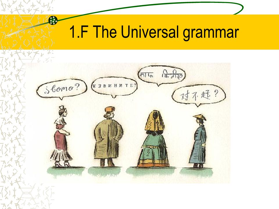 1.F The Universal grammar