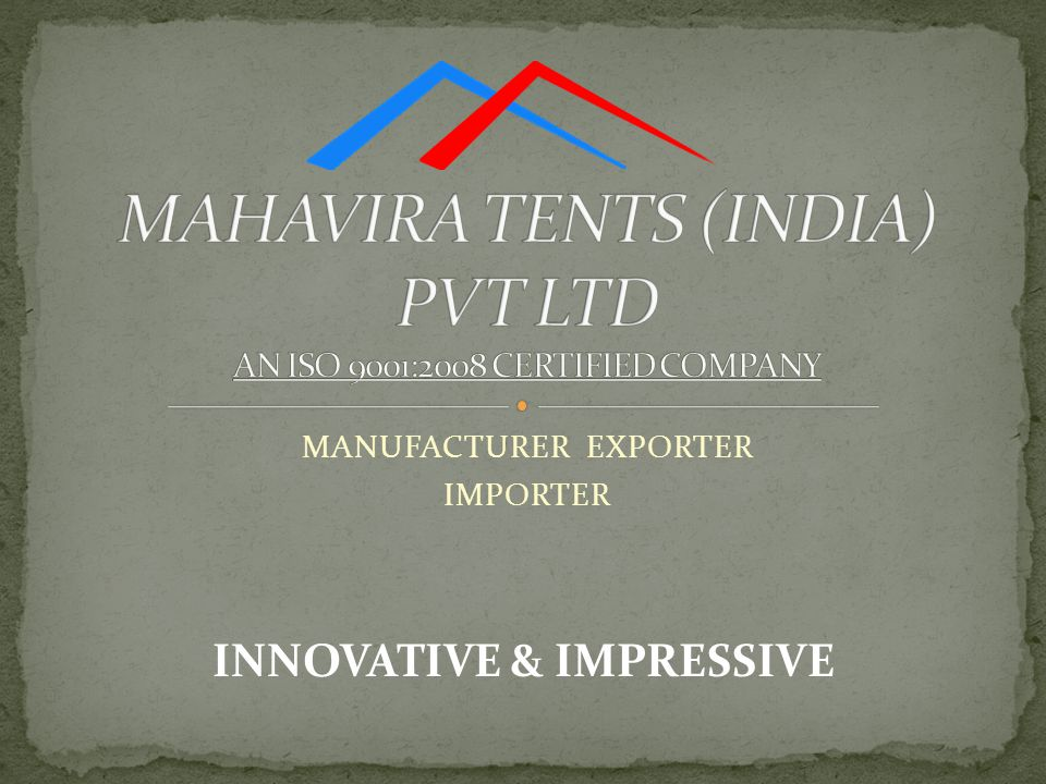 WE ARE LEADING MANUFACTURER & EXPORTER OF ALL KINDS OF TENTS & TENTS ACCESSORIES.