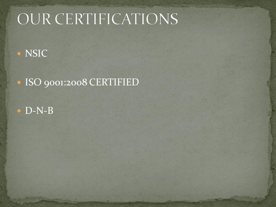 NSIC ISO 9001:2008 CERTIFIED D-N-B