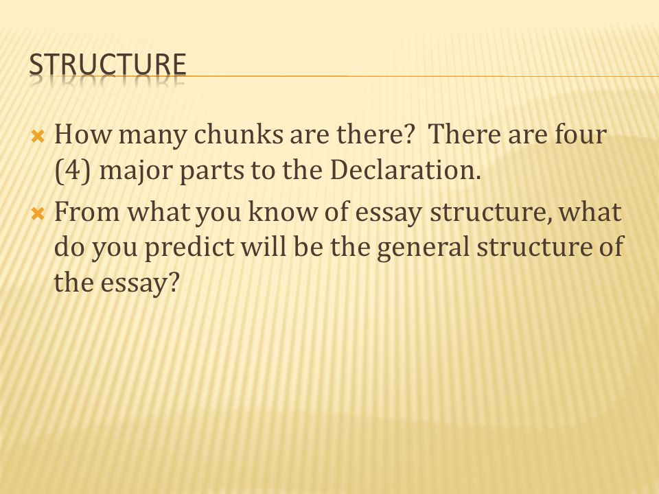 How many chunks are there.There are four (4) major parts to the Declaration.