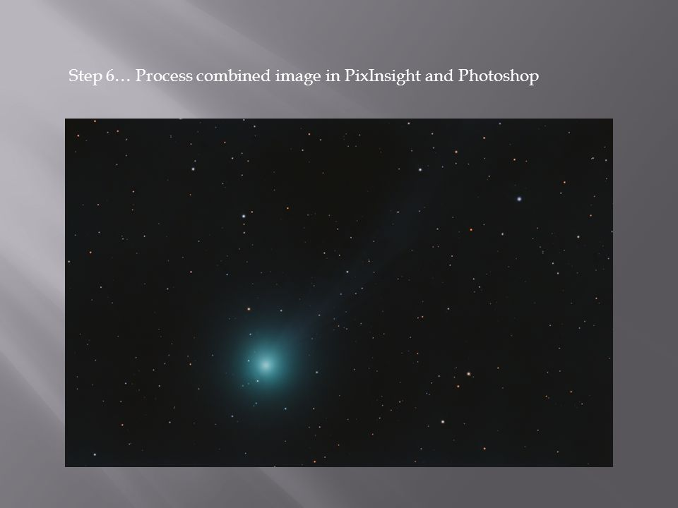 Step 6… Process combined image in PixInsight and Photoshop