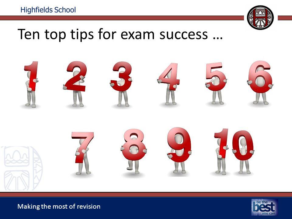 Ten top tips for exam success …