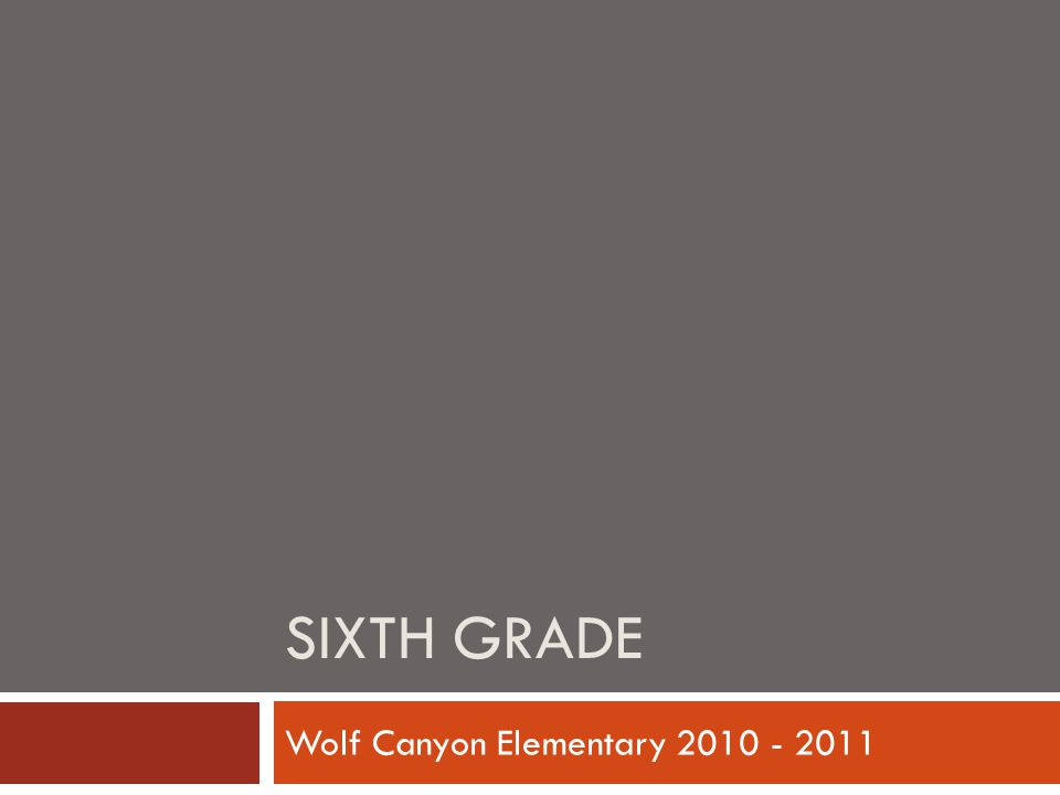 SIXTH GRADE Wolf Canyon Elementary 2010 - 2011