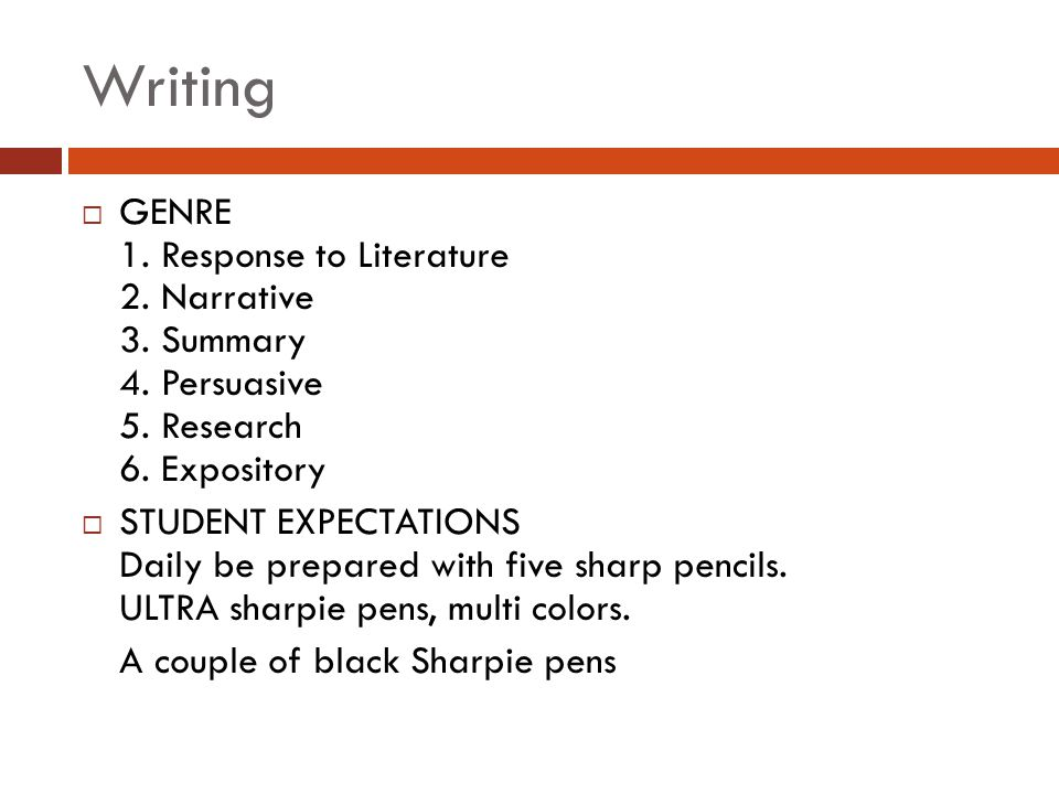 Writing  GENRE 1. Response to Literature 2. Narrative 3.