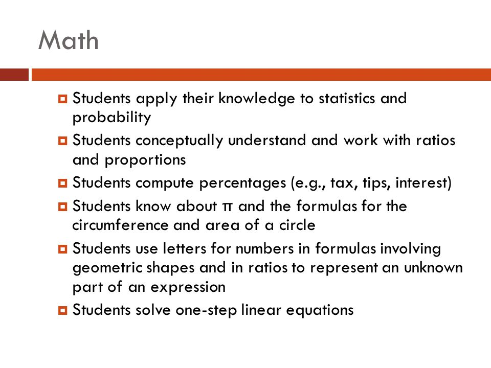 Math  Students are responsible for their math composition book  Students are responsible for a math textbook  Students are responsible for completing their nightly homework  Students are responsible for reviewing notes and examples before a test  All behavioral and work concerns will be communicated to respective teacher and parents