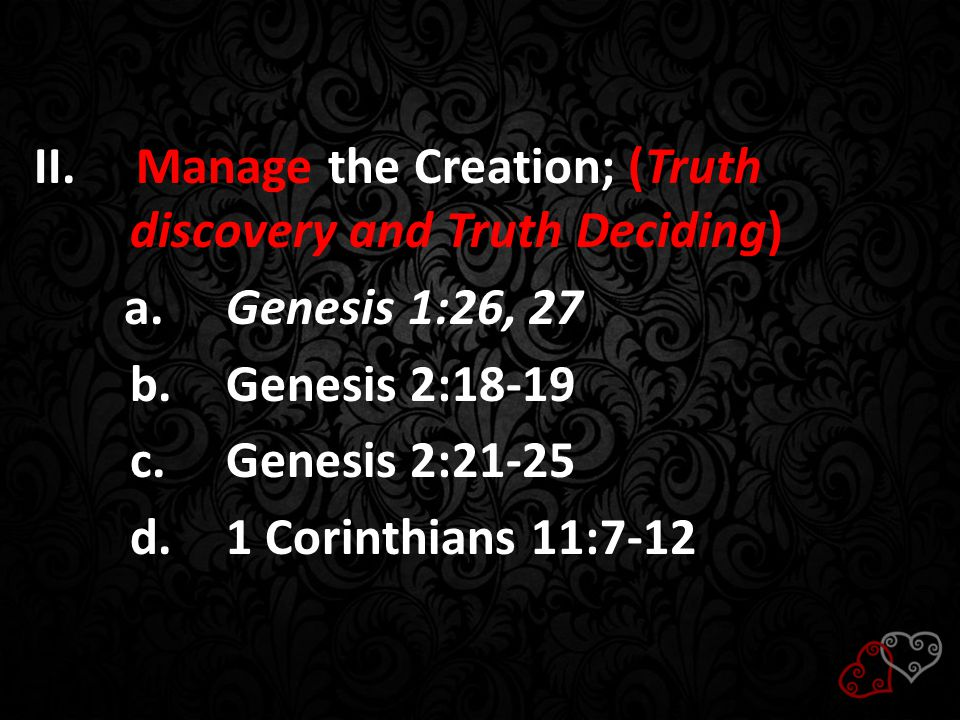 III.Mutual Satisfaction; a.The Blessing of Fruitfulness and Multiplication (Genesis 1:28) b.Sex is God's Idea (Genesis 4:1) c.The Principal of Mutuality (1 Corinthians 7:1-6) d.Complete Transparency (openness and honesty) (Genesis 1: 24 NAS)