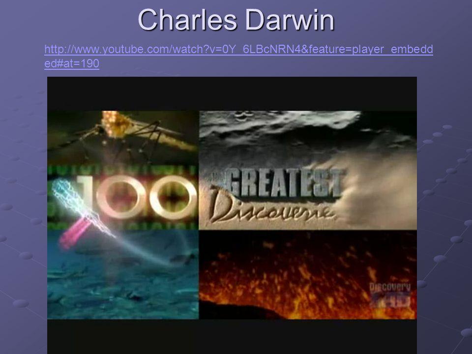 Charles Darwin http://www.youtube.com/watch?v=0Y_6LBcNRN4&feature=player_embedd ed#at=190