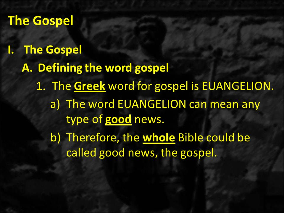 The Gospel d)1 Corinthians 15:5-9 – The Good News of His death and resurrection came from eye witness accounts of the actual events.
