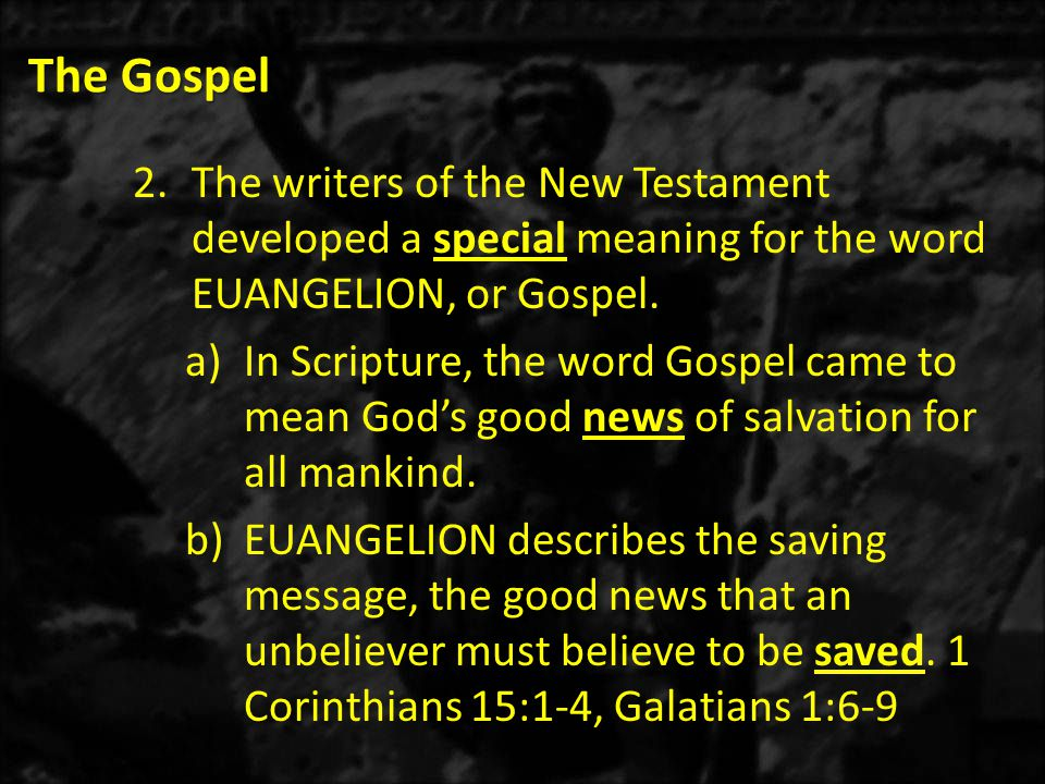 The Gospel 6.More than 160 verses in the New Testament show faith to be the only prerequisite for salvation.