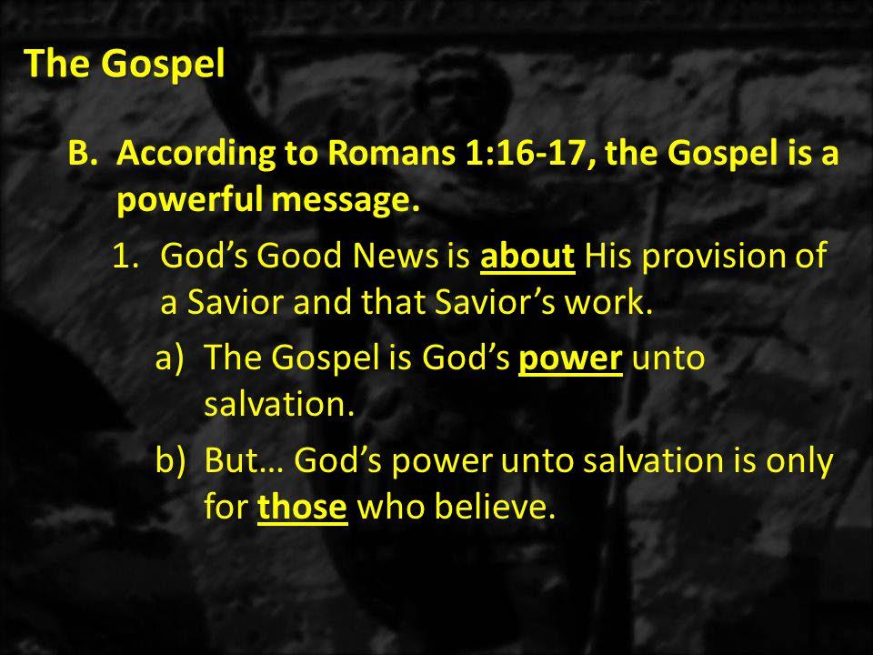 The Gospel 2.The Gospel provides God's righteousness to undeserving sinners.
