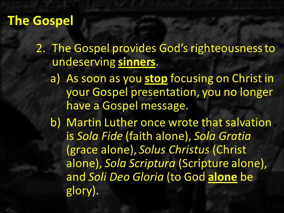 The Gospel C.What kind of message is the Gospel.
