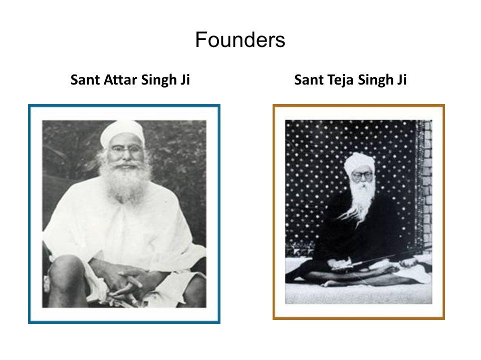 Founders Sant Attar Singh Ji Sant Teja Singh Ji