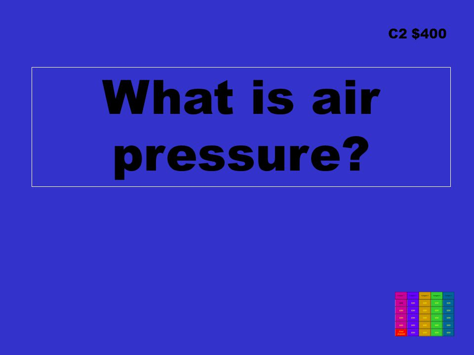 C2 $400 What is air pressure