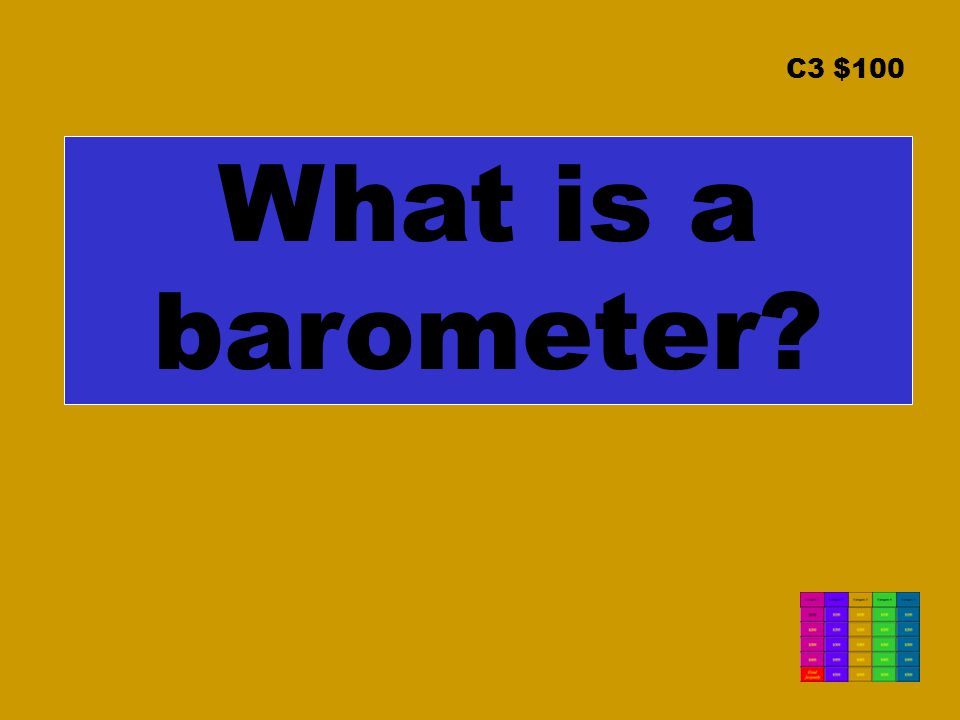 C3 $100 What is a barometer