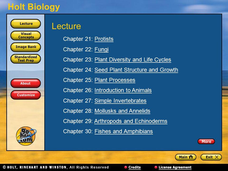 Holt Biology Chapter 21: ProtistsProtists Chapter 22: FungiFungi Chapter 23: Plant Diversity and Life CyclesPlant Diversity and Life Cycles Chapter 24