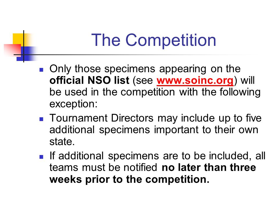 The Competition Only those specimens appearing on the official NSO list (see www.soinc.org) will be used in the competition with the following excepti