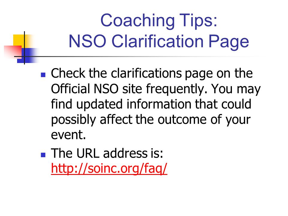Coaching Tips: NSO Clarification Page Check the clarifications page on the Official NSO site frequently. You may find updated information that could p