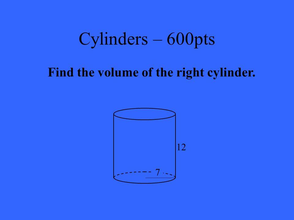 Cylinders – 400pts LA = 120  unit 2  377 unit 2 SA = 192  unit 2  603.2 unit 2