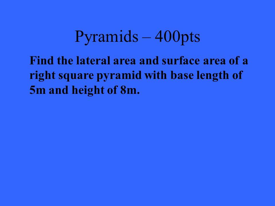 Pyramids – 200pts 106.67m 3
