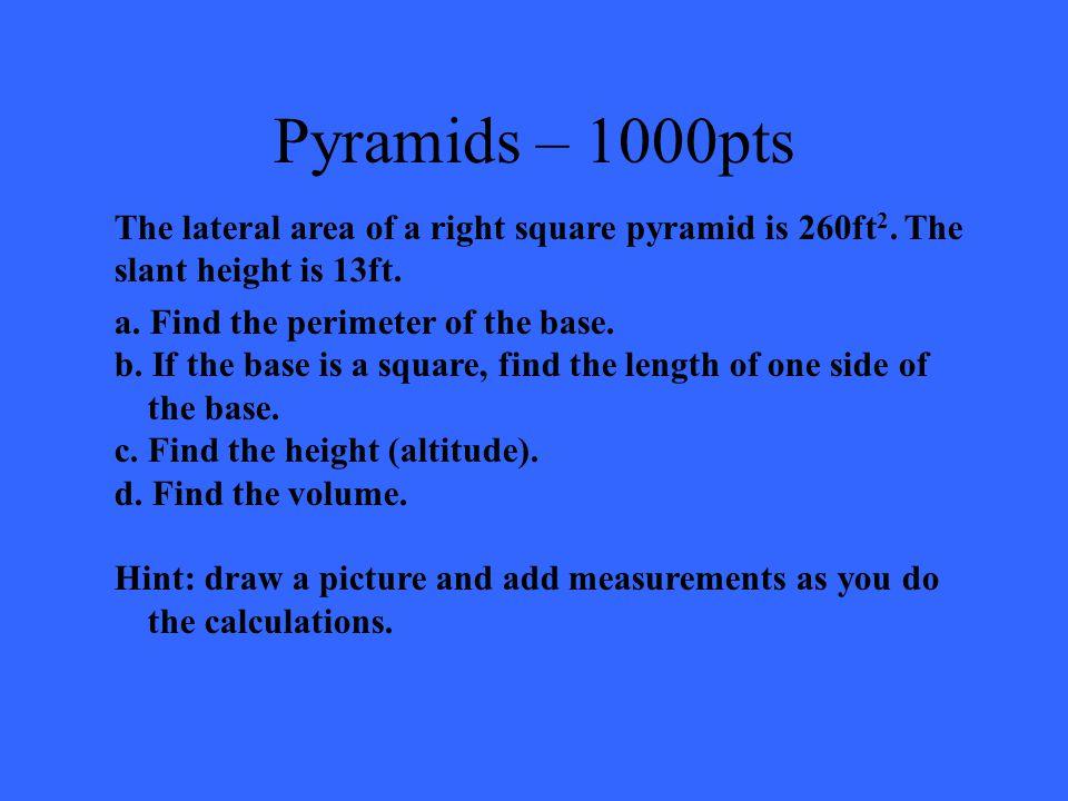 Pyramids – 800pts LA = 260 unit 2 SA = 360 unit 2