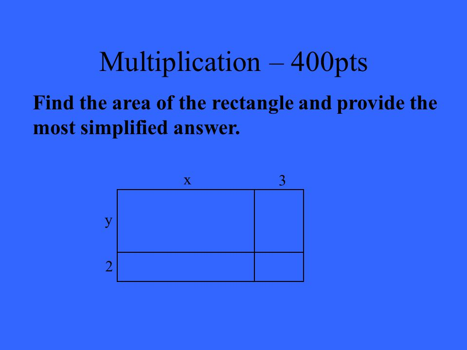 Multiplication – 200pts x 2 + 2x - 8