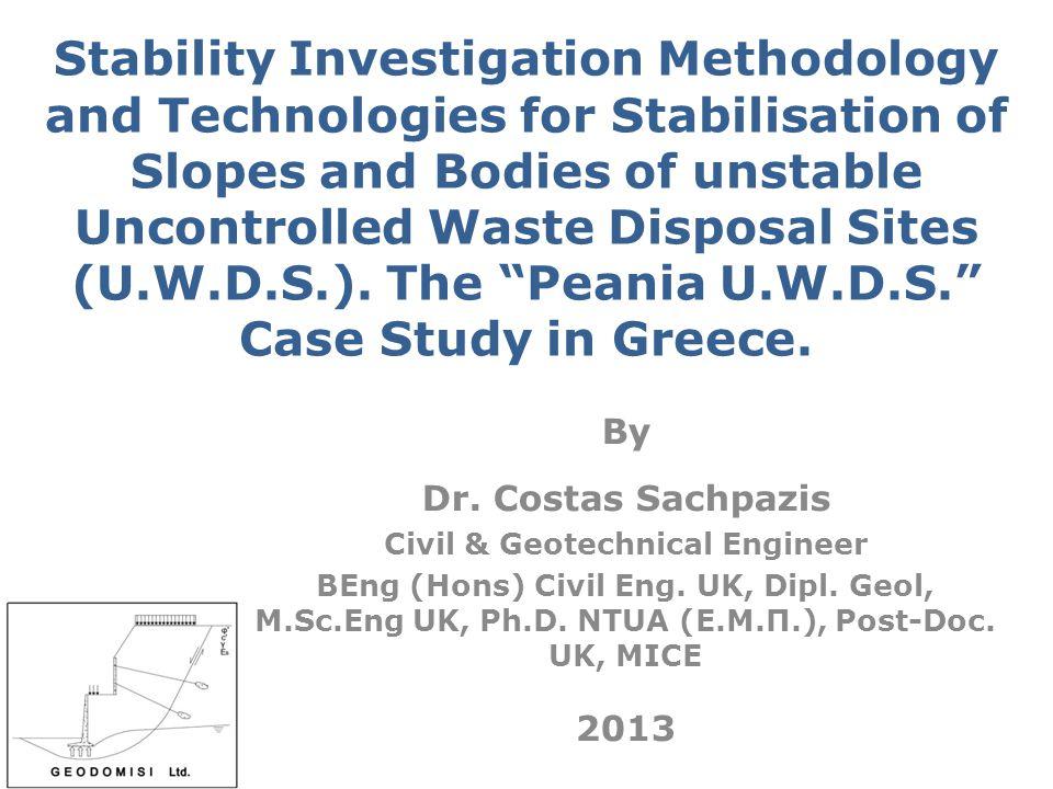 Presentation Outline Introduction - Literature Review Landslides Slope Stability Analysis Methodology of U.W.D.S.