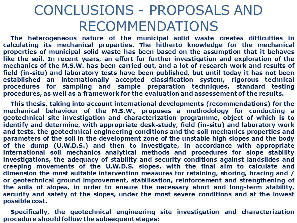 CONCLUSIONS - PROPOSALS AND RECOMMENDATIONS The heterogeneous nature of the municipal solid waste creates difficulties in calculating its mechanical p