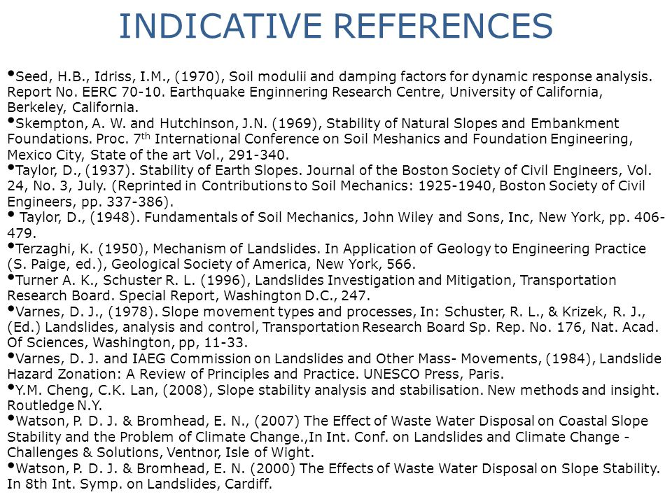 INDICATIVE REFERENCES Seed, H.B., Idriss, I.M., (1970), Soil modulii and damping factors for dynamic response analysis. Report No. EERC 70-10. Earthqu