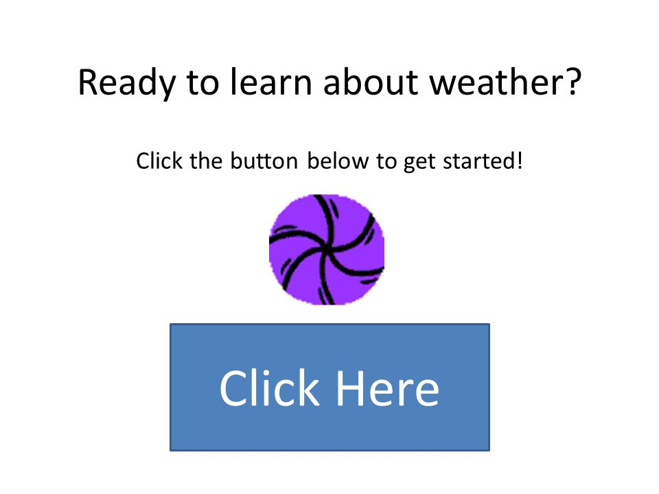 Click one of the types of weather below to find out more information.