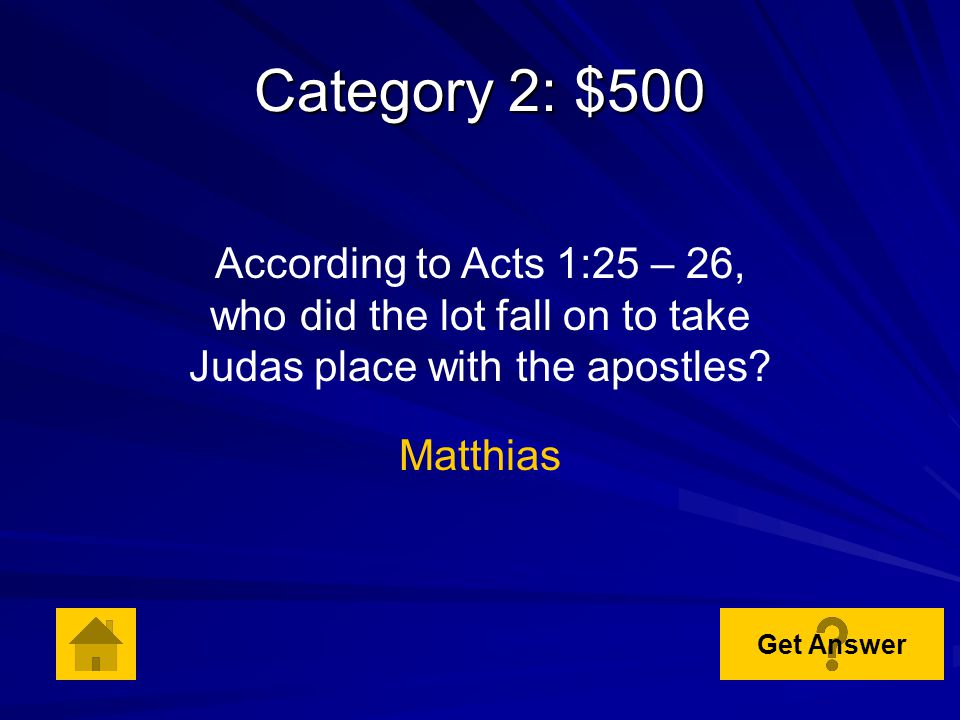 Category 2: $400 According to Acts 1:10, who stood by the apostles as they watched Jesus going up into heaven.