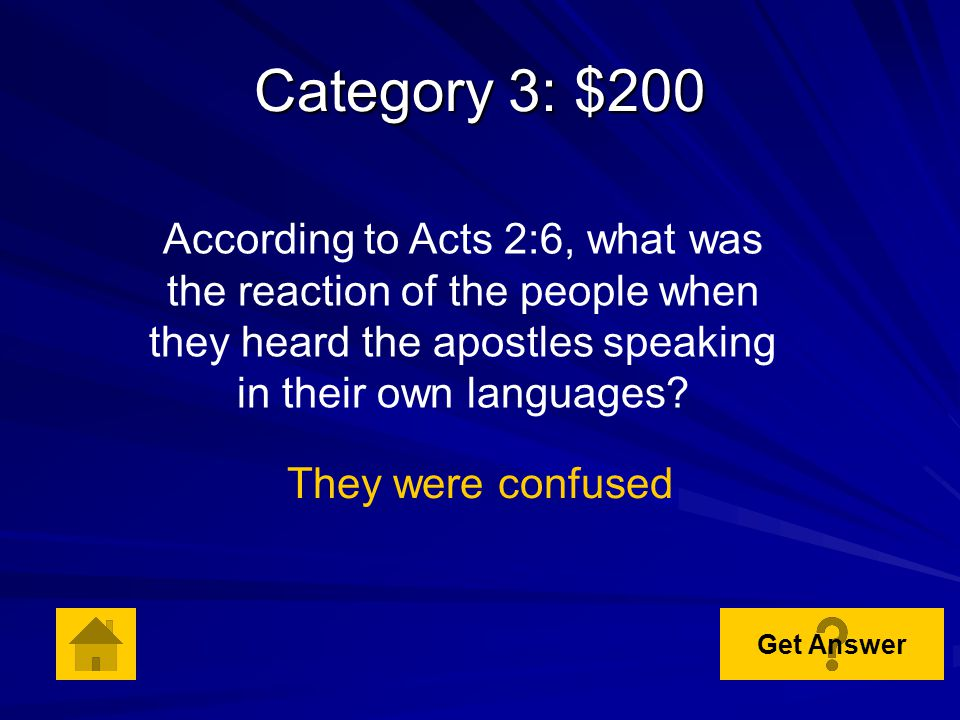 Category 3: $100 DOUBLE JEOPARDY According to Acts 2:1, the apostles were with one accord in one place on what day.