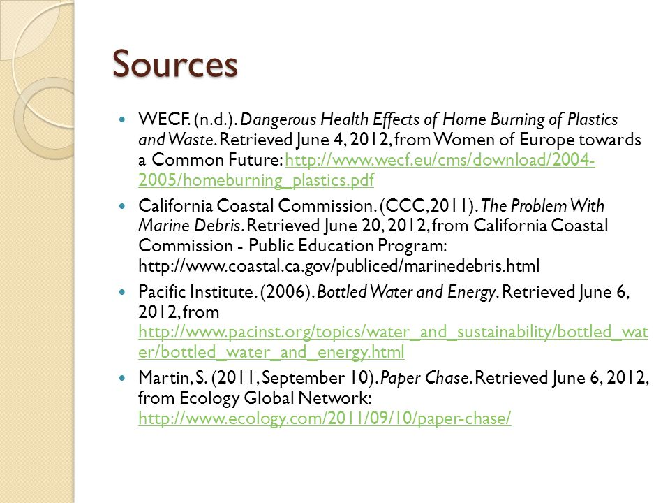 Sources WECF. (n.d.). Dangerous Health Effects of Home Burning of Plastics and Waste.