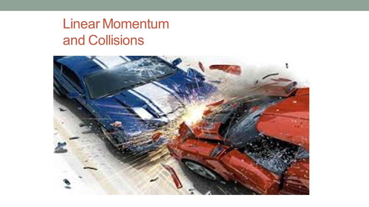 Linear Momentum and Collisions Conservation of Energy