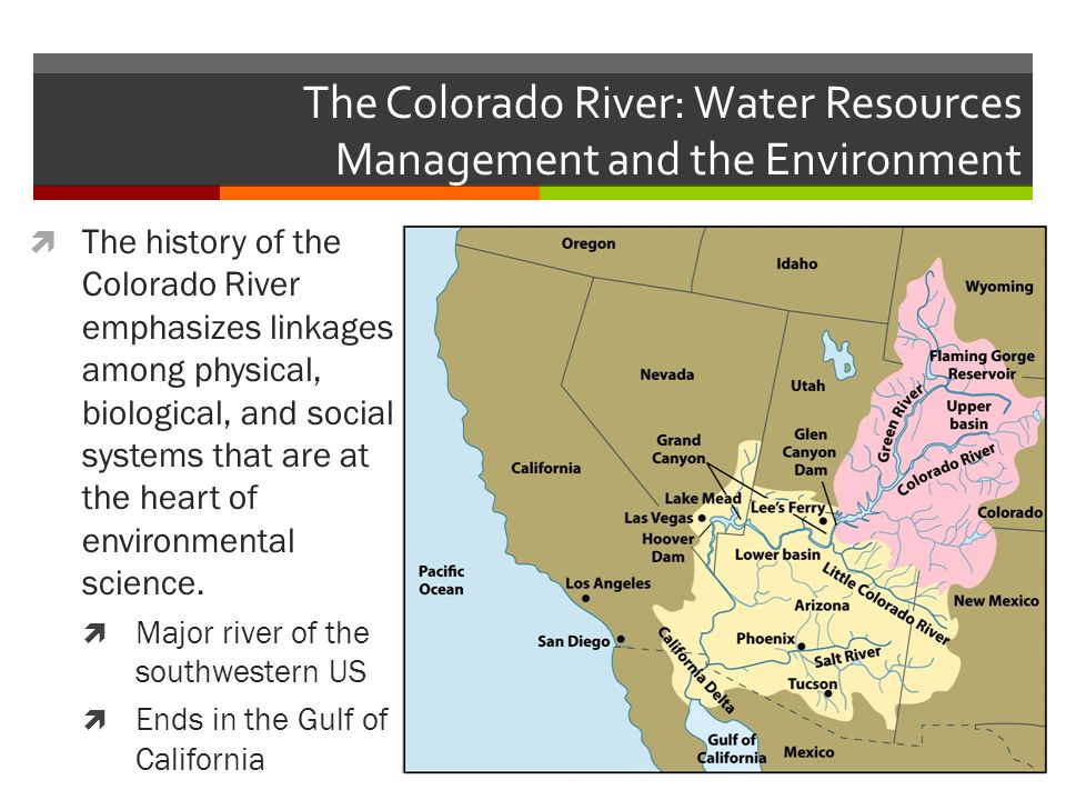 The Colorado River: Water Resources Management and the Environment  The history of the Colorado River emphasizes linkages among physical, biological, and social systems that are at the heart of environmental science.