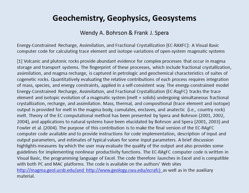 Geochemistry, Geophysics, Geosystems Wendy A. Bohrson & Frank J. Spera Energy-Constrained Recharge, Assimilation, and Fractional Crystallization (EC-R