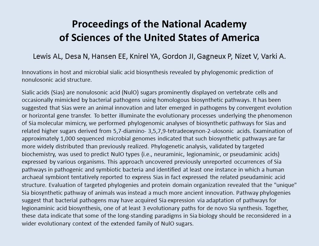 Proceedings of the National Academy of Sciences of the United States of America Lewis AL, Desa N, Hansen EE, Knirel YA, Gordon JI, Gagneux P, Nizet V, Varki A.
